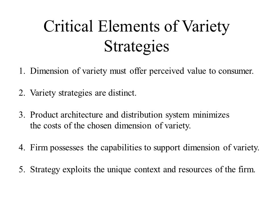 Critical Elements of Variety Strategies 1.