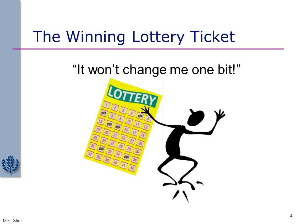 "The Winning Lottery Ticket ""It won't change me one bit!"" Mike Shor 4"