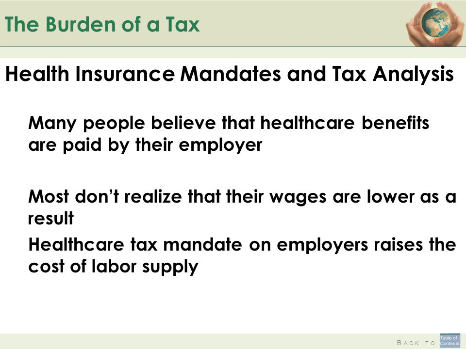 B ACK TO The Burden of a Tax Health Insurance Mandates and Tax Analysis Many people believe that healthcare benefits are paid by their employer Most d