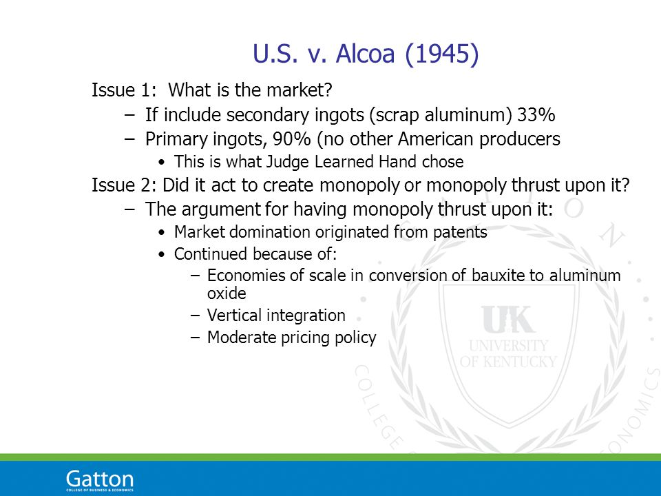 U.S. v. Alcoa (1945) Issue 1: What is the market.