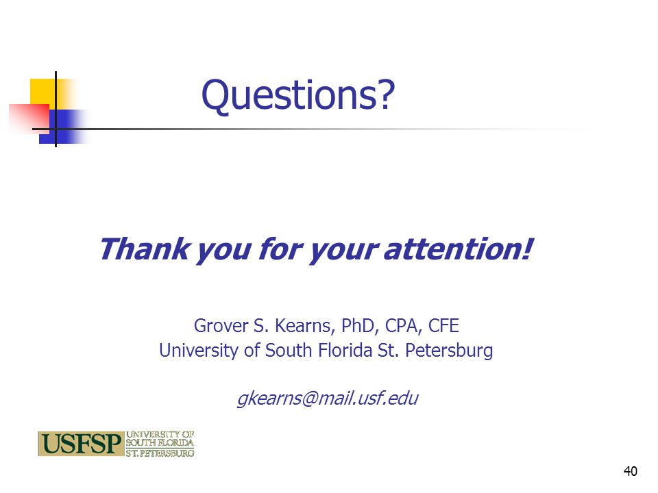 Questions. Grover S. Kearns, PhD, CPA, CFE University of South Florida St.