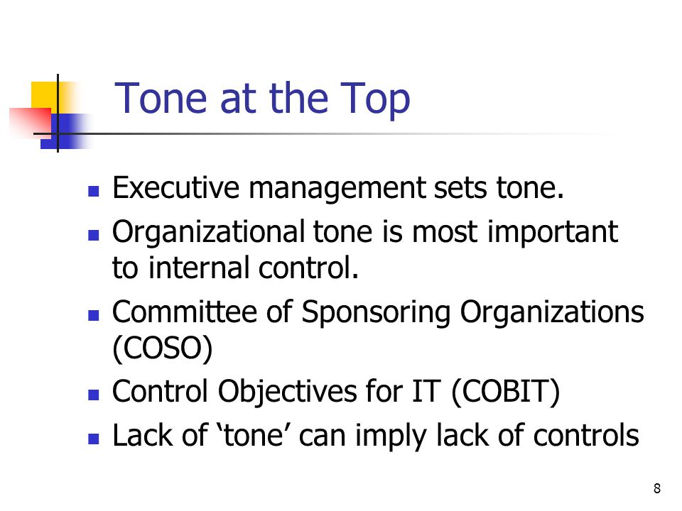 Tone at the Top Executive management sets tone.