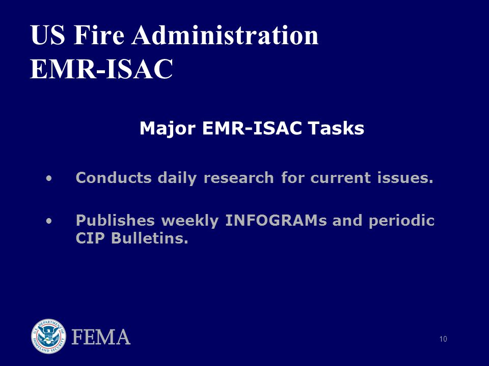 10 US Fire Administration EMR-ISAC Major EMR-ISAC Tasks Conducts daily research for current issues.