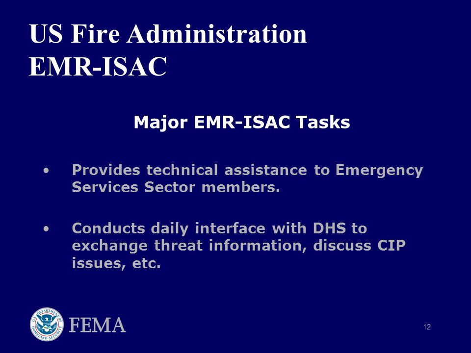 12 US Fire Administration EMR-ISAC Major EMR-ISAC Tasks Provides technical assistance to Emergency Services Sector members.