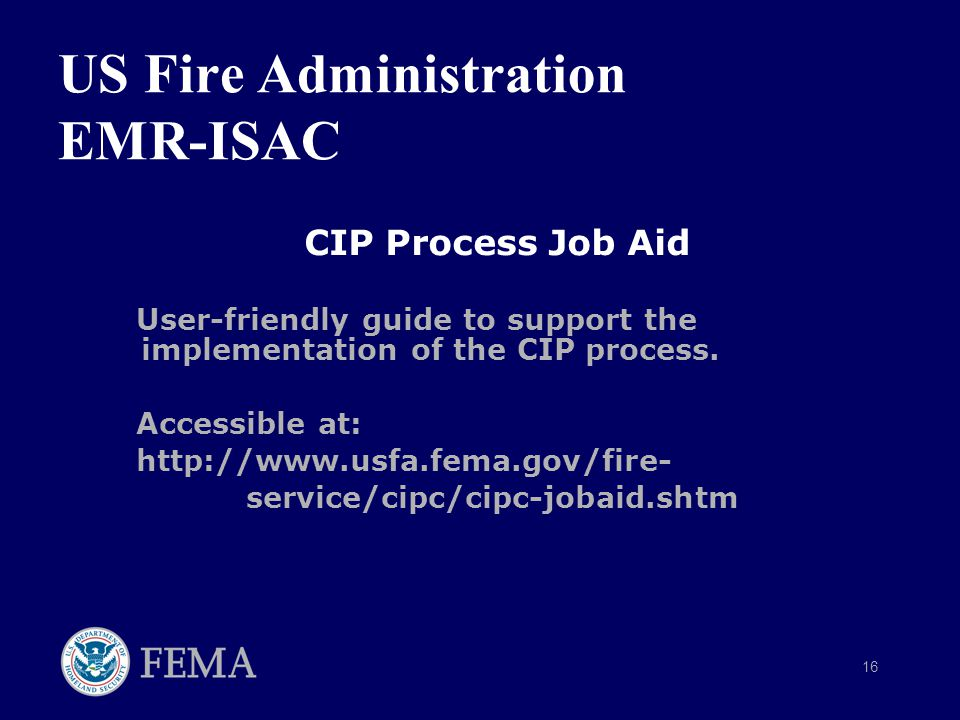 16 US Fire Administration EMR-ISAC CIP Process Job Aid User-friendly guide to support the implementation of the CIP process.