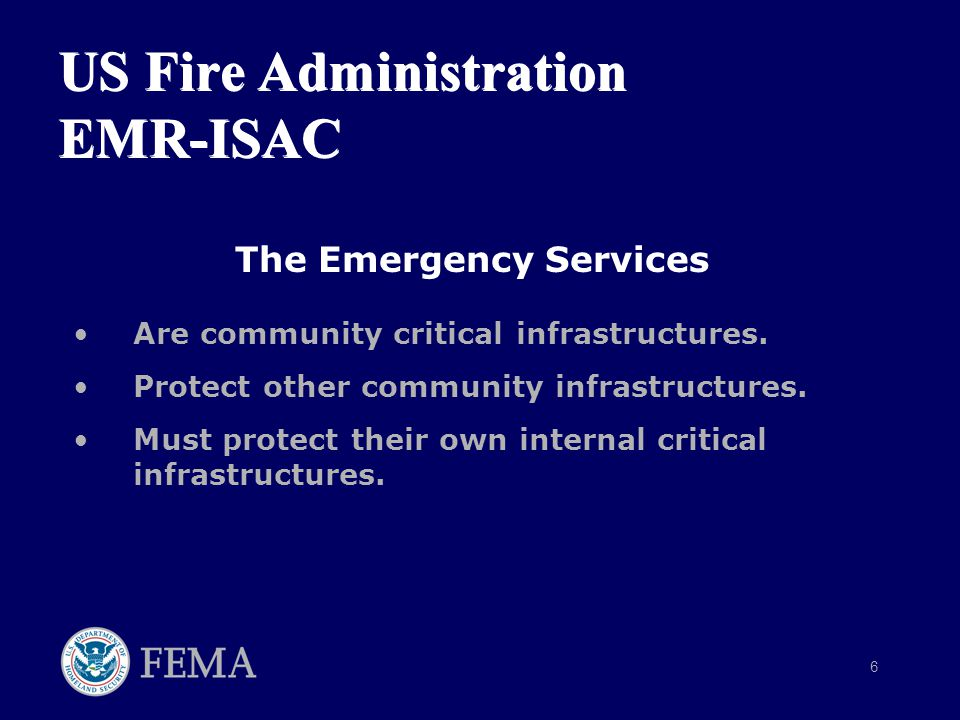 6 The Emergency Services Are community critical infrastructures.