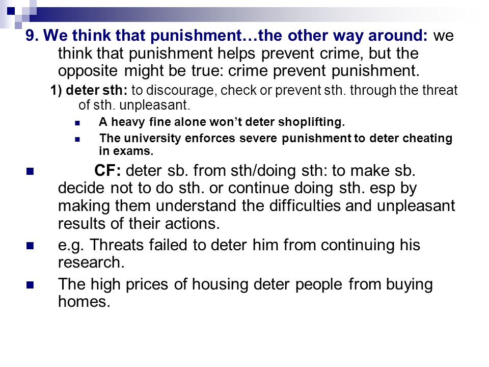 9. We think that punishment…the other way around: we think that punishment helps prevent crime, but the opposite might be true: crime prevent punishme