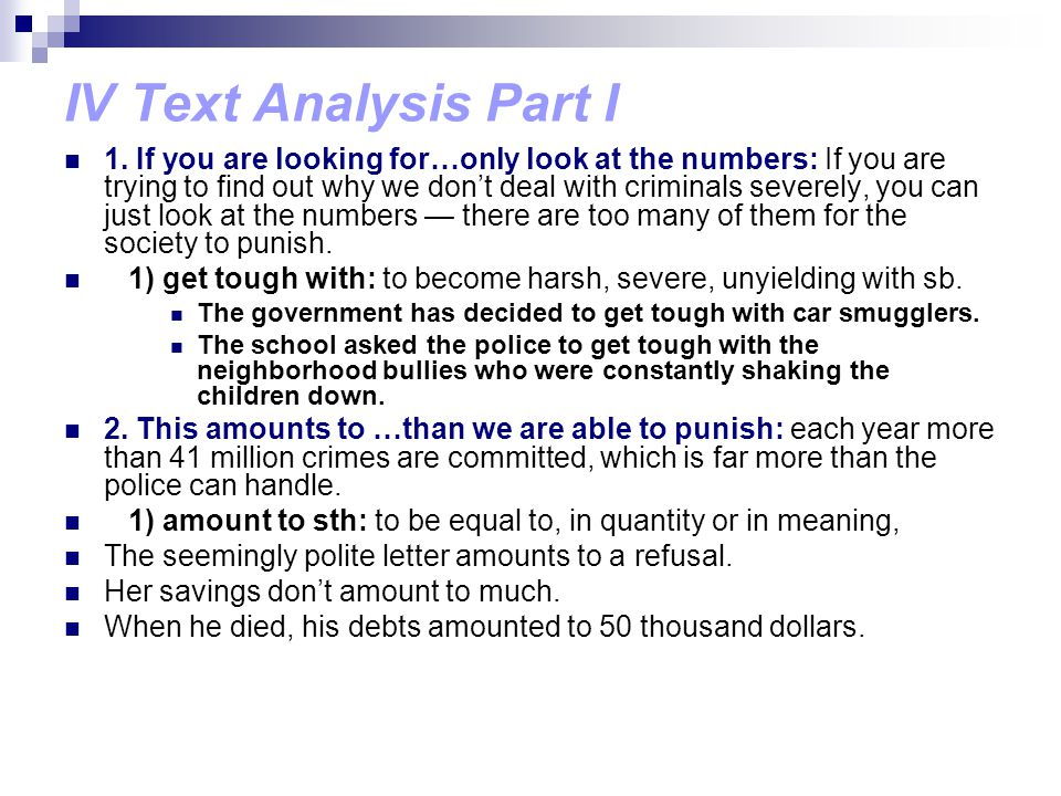 IV Text Analysis Part I 1. If you are looking for…only look at the numbers: If you are trying to find out why we don't deal with criminals severely, y