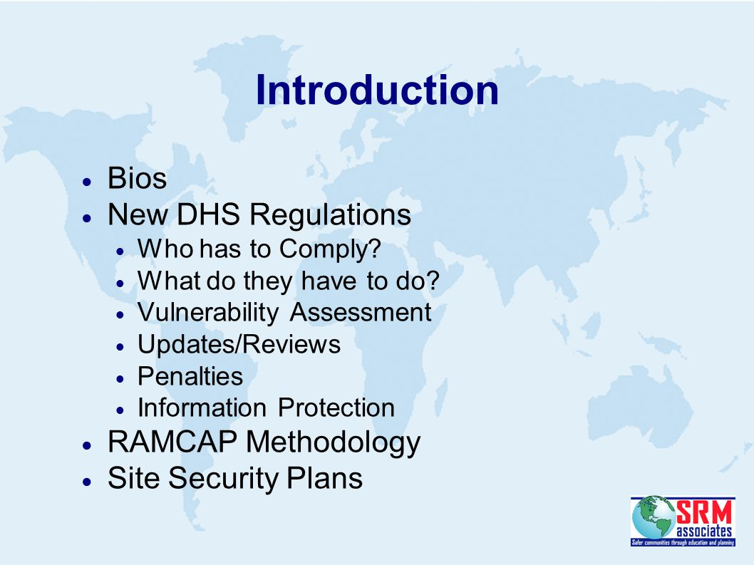 Introduction  Bios  New DHS Regulations  Who has to Comply.