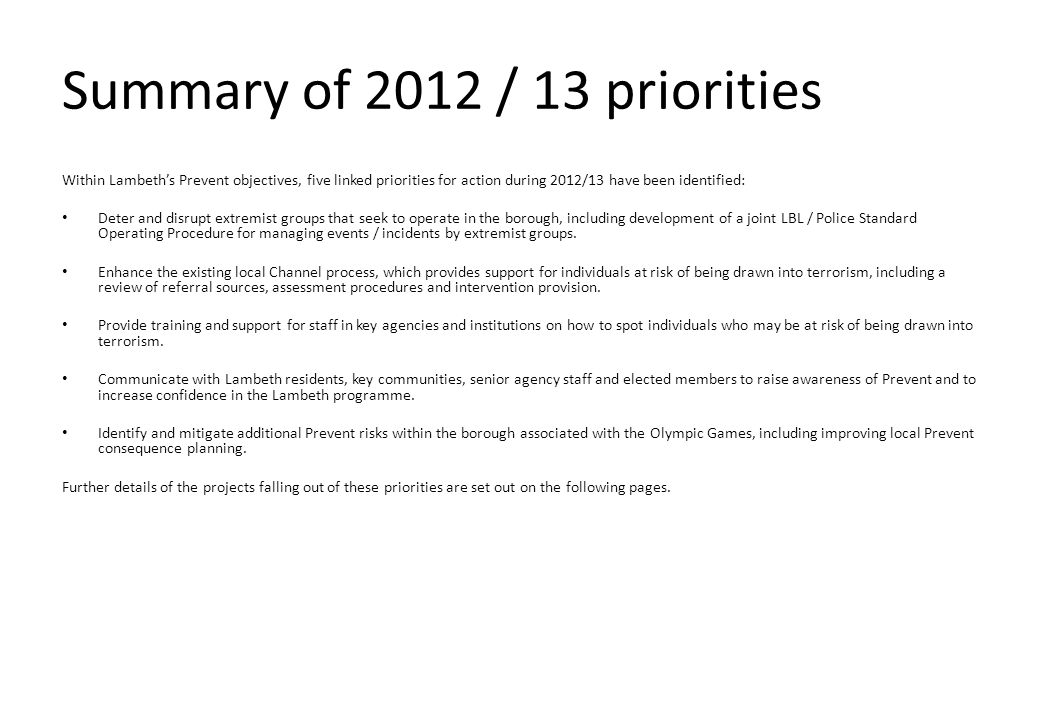 Summary of 2012 / 13 priorities Within Lambeth's Prevent objectives, five linked priorities for action during 2012/13 have been identified: Deter and