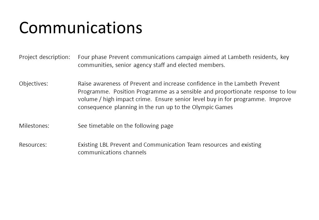 Communications Project description:Four phase Prevent communications campaign aimed at Lambeth residents, key communities, senior agency staff and ele