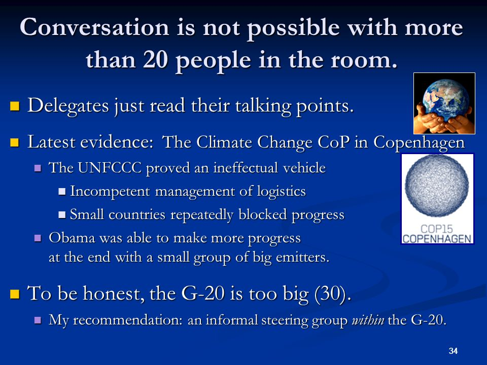 34 Conversation is not possible with more than 20 people in the room.