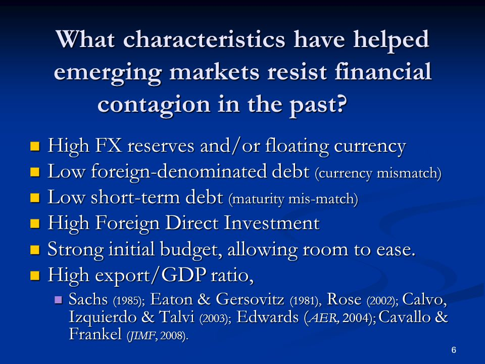 6 What characteristics have helped emerging markets resist financial contagion in the past.