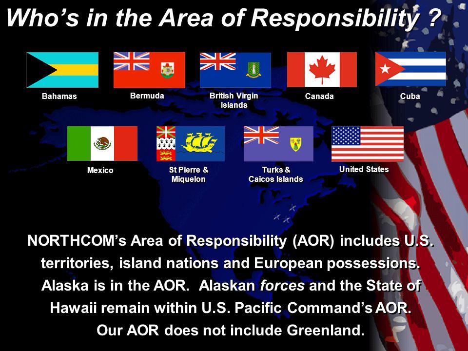 Bermuda NORTHCOM's Area of Responsibility (AOR) includes U.S.
