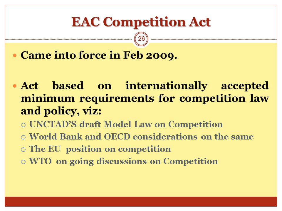 EAC Competition Act Came into force in Feb 2009.