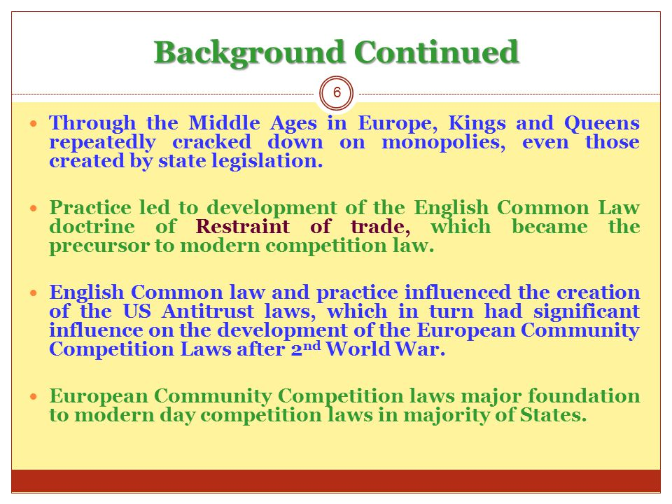 Position today Today, the 2 most Influential systems of competition regulation are the United States Antitrust law and the European Union Competition law.