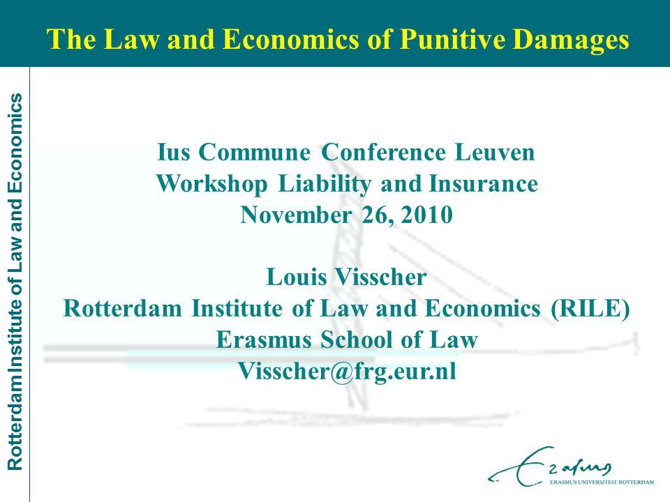 Rotterdam Institute of Law and Economics Ius Commune Conference Leuven Workshop Liability and Insurance November 26, 2010 Louis Visscher Rotterdam Ins