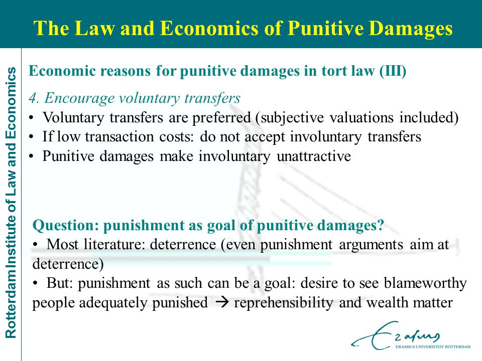 Rotterdam Institute of Law and Economics Economic reasons for punitive damages in tort law (III) 4.