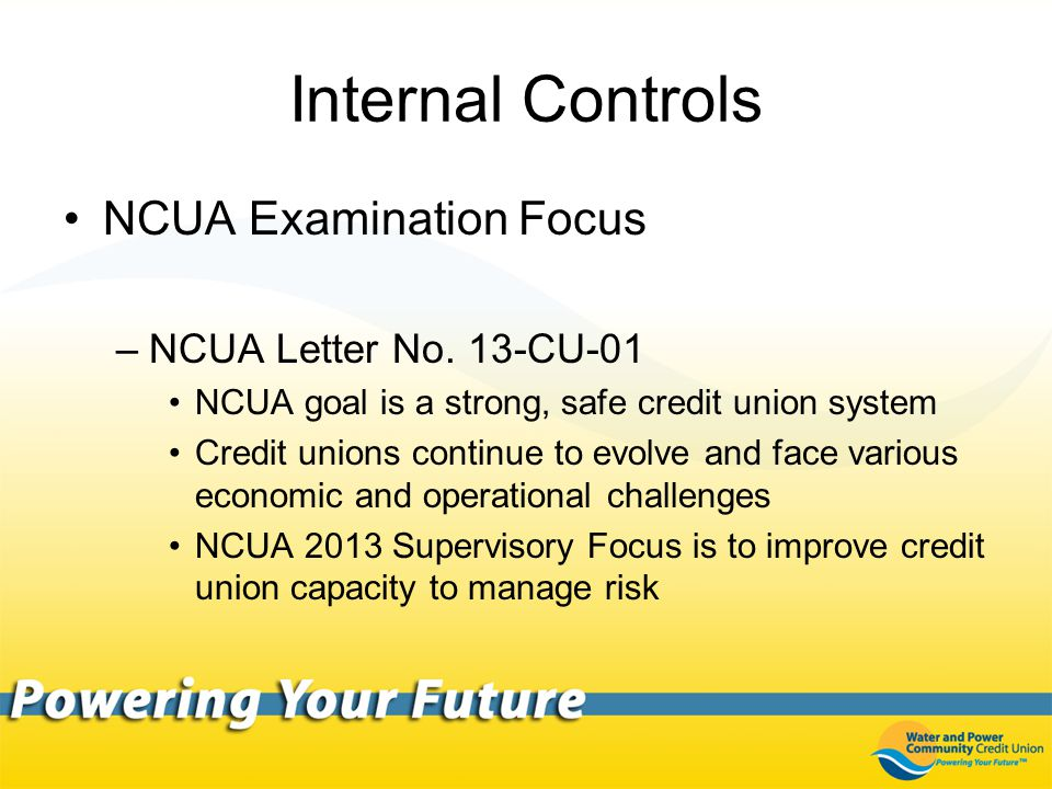 Internal Controls NCUA Examination Focus –NCUA Letter No.