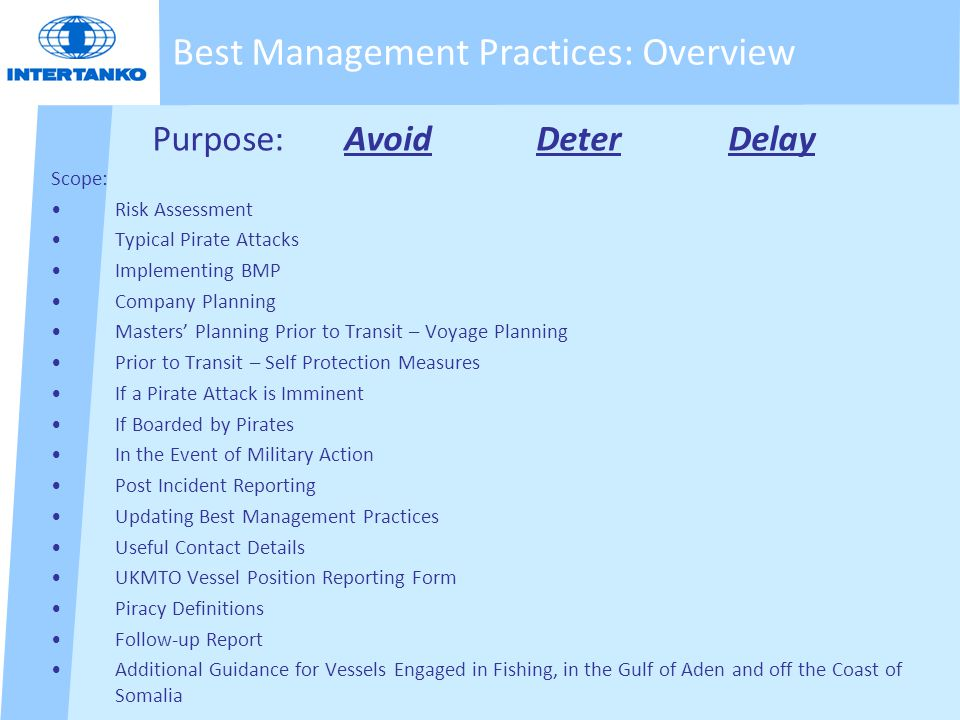 Purpose:AvoidDeterDelay Scope: Risk Assessment Typical Pirate Attacks Implementing BMP Company Planning Masters' Planning Prior to Transit – Voyage Pl