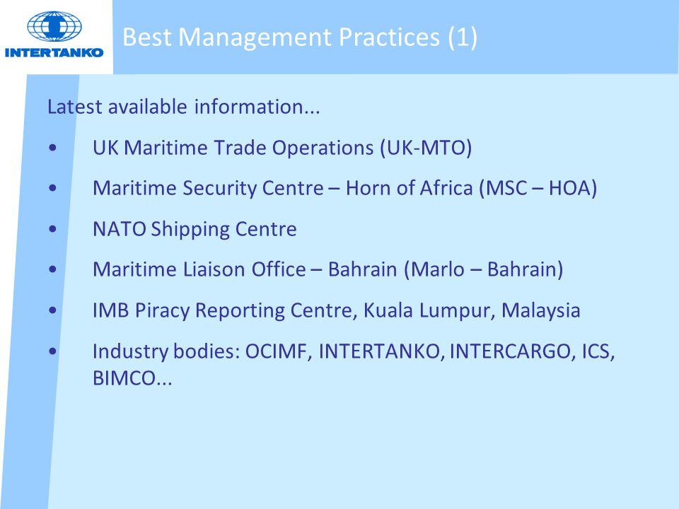 Latest available information... UK Maritime Trade Operations (UK-MTO) Maritime Security Centre – Horn of Africa (MSC – HOA) NATO Shipping Centre Marit