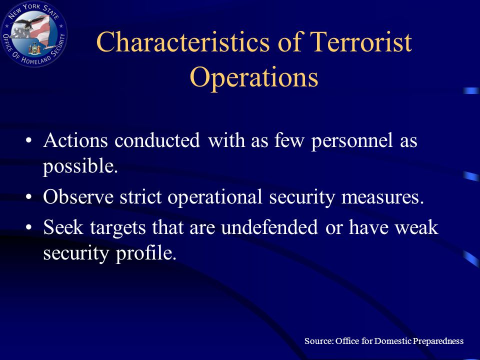 Characteristics of Terrorist Operations Actions conducted with as few personnel as possible.