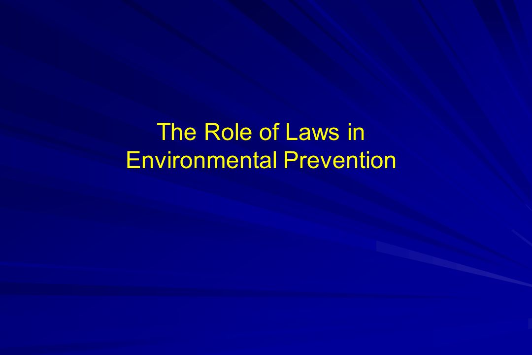 The Role of Laws in Environmental Prevention