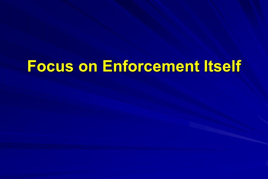 Focus on Enforcement Itself