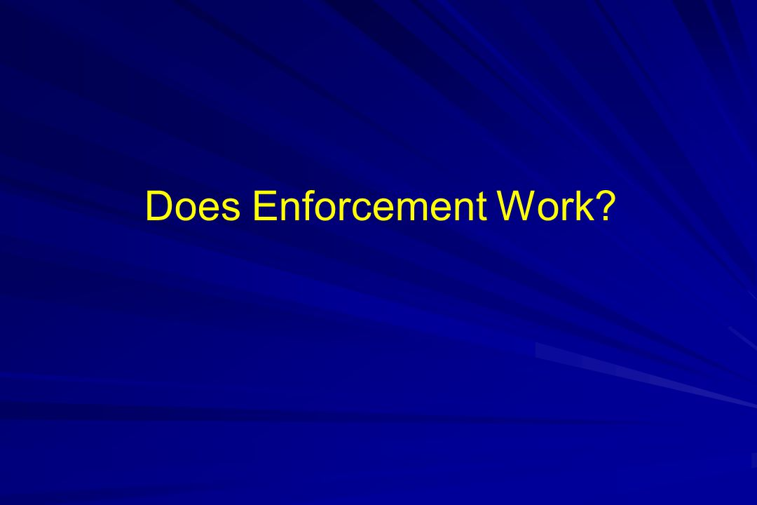 Does Enforcement Work?