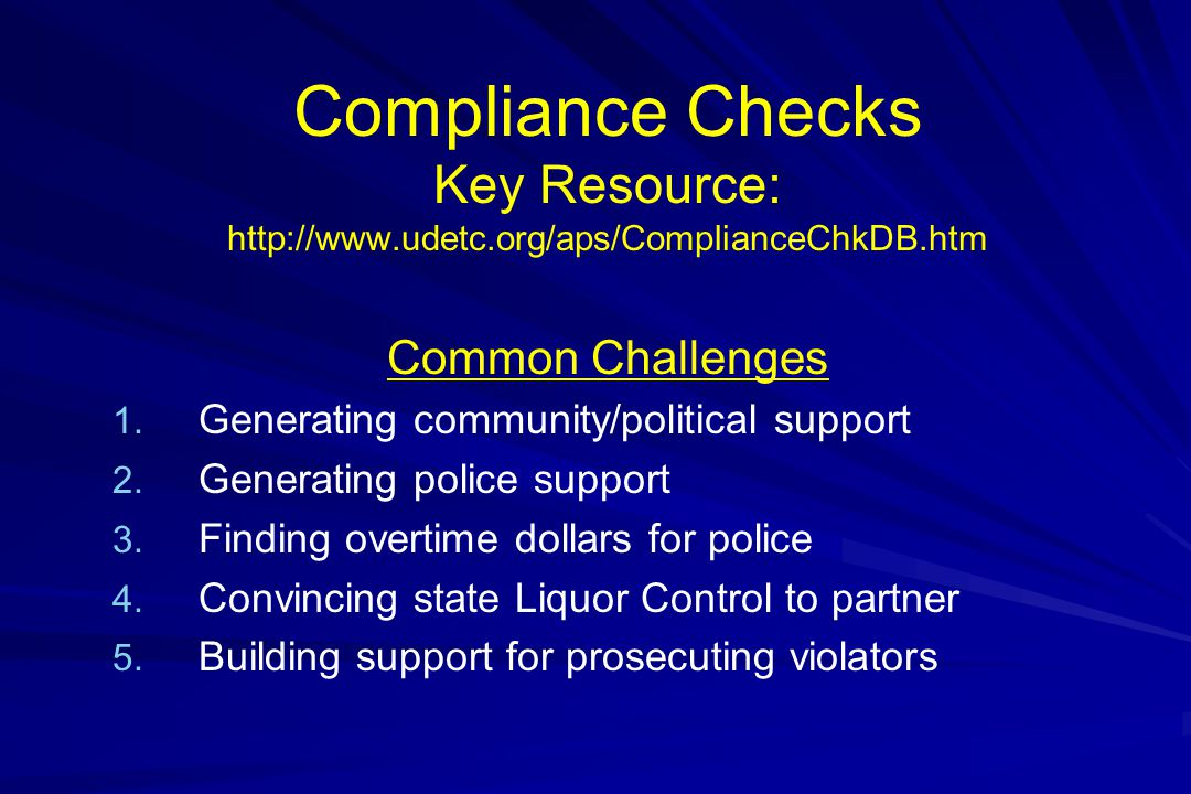 Compliance Checks Key Resource: http://www.udetc.org/aps/ComplianceChkDB.htm Common Challenges 1.