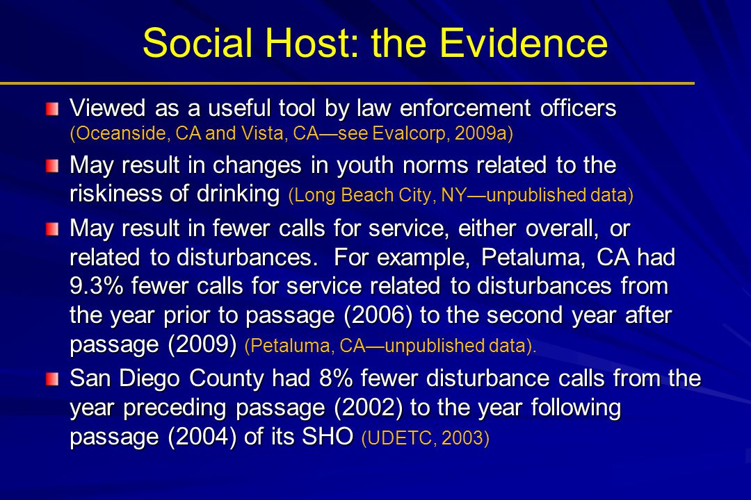 Social Host: the Evidence Viewed as a useful tool by law enforcement officers Viewed as a useful tool by law enforcement officers (Oceanside, CA and V