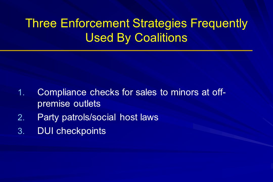 Three Enforcement Strategies Frequently Used By Coalitions 1.