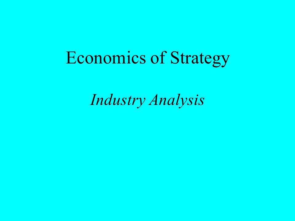 Economics of Strategy Industry Analysis