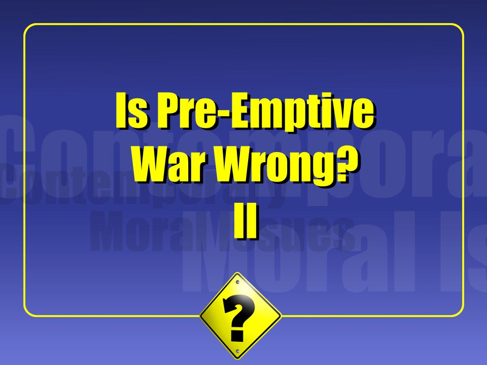 2 Central Features The Bush Administration policy on pre-emptive war attempts for the first time to outline a reasonable doctrine on which the USA can justify engaging in acts of pre-emption.