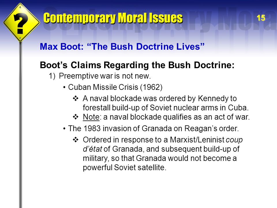 15 Boot's Claims Regarding the Bush Doctrine: 1)Preemptive war is not new.