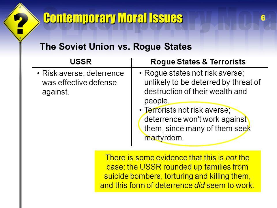 7 The Soviet Union vs.Rogue States Weapons of mass destruction considered last resort.