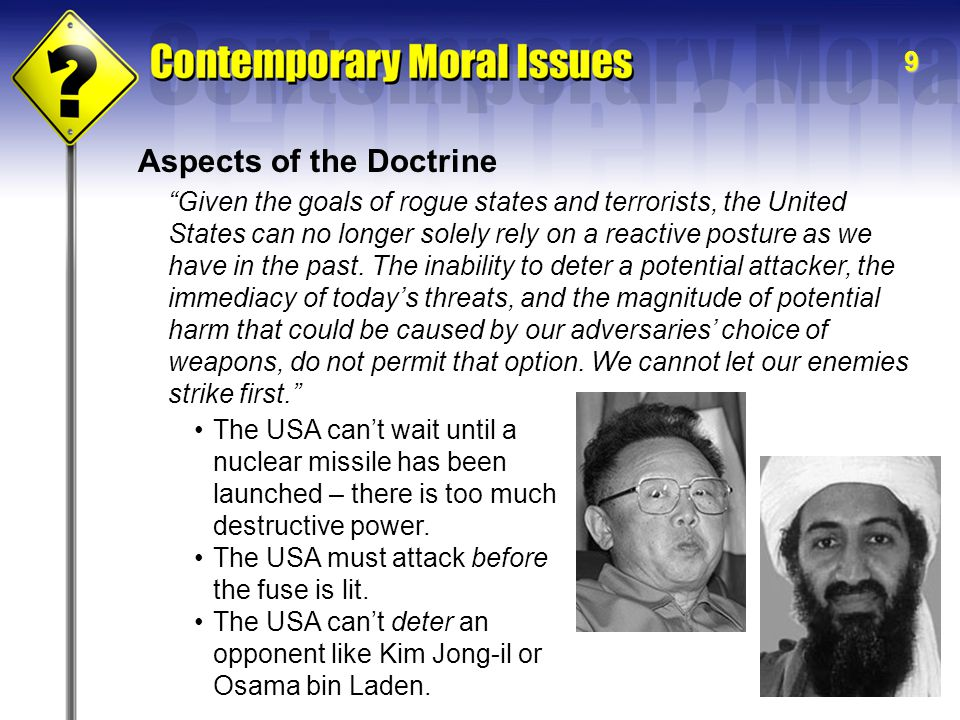 10 Aspects of the Doctrine The United States has long maintained the option of preemptive actions to counter a sufficient threat to our national security.