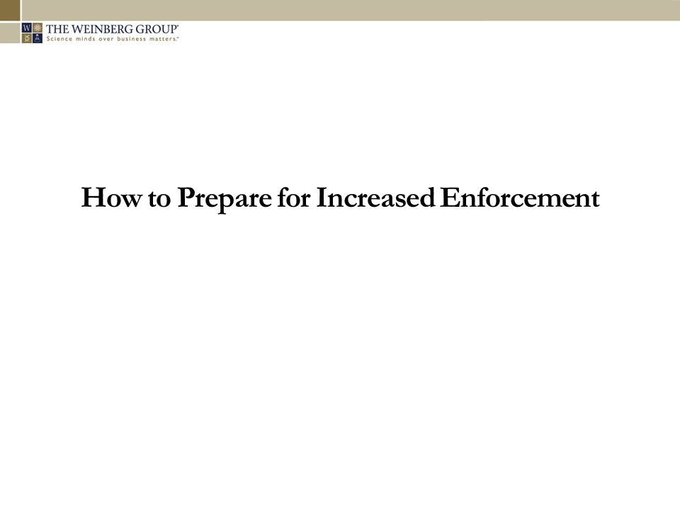 How to Prepare for Increased Enforcement