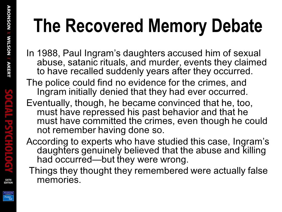 The Recovered Memory Debate In 1988, Paul Ingram's daughters accused him of sexual abuse, satanic rituals, and murder, events they claimed to have recalled suddenly years after they occurred.