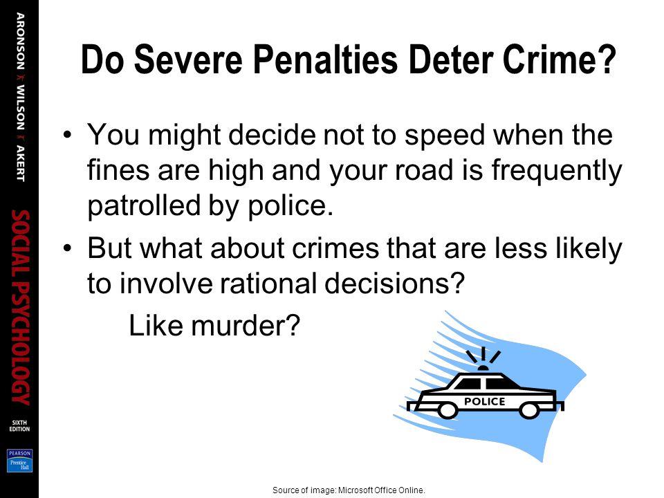 Do Severe Penalties Deter Crime.