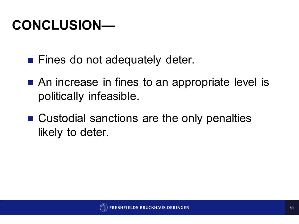 30 CONCLUSION— Fines do not adequately deter.