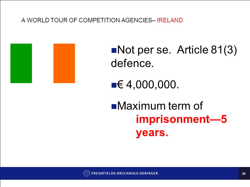 36 A WORLD TOUR OF COMPETITION AGENCIES– IRELAND Not per se.