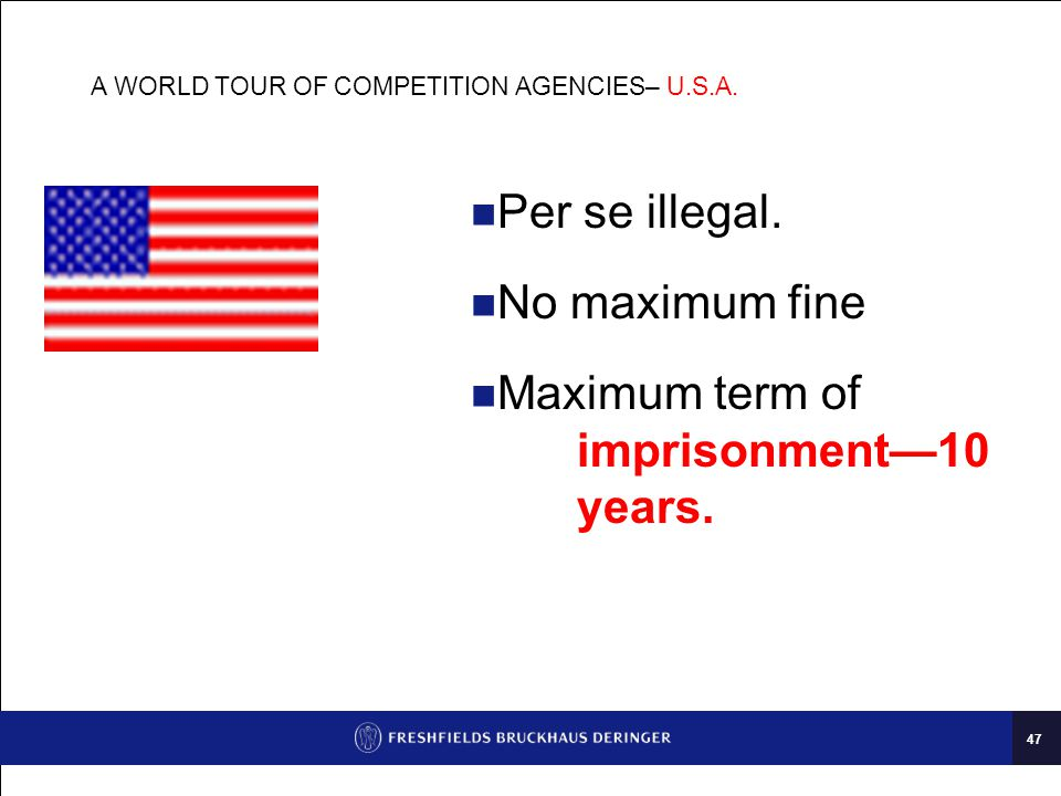 47 A WORLD TOUR OF COMPETITION AGENCIES– U.S.A.Per se illegal.