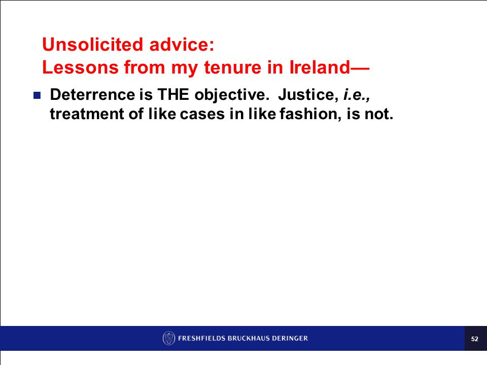 52 Unsolicited advice: Lessons from my tenure in Ireland— Deterrence is THE objective.