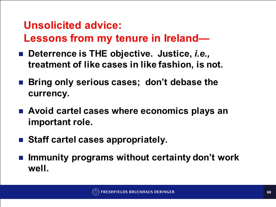 60 Unsolicited advice: Lessons from my tenure in Ireland— Deterrence is THE objective.
