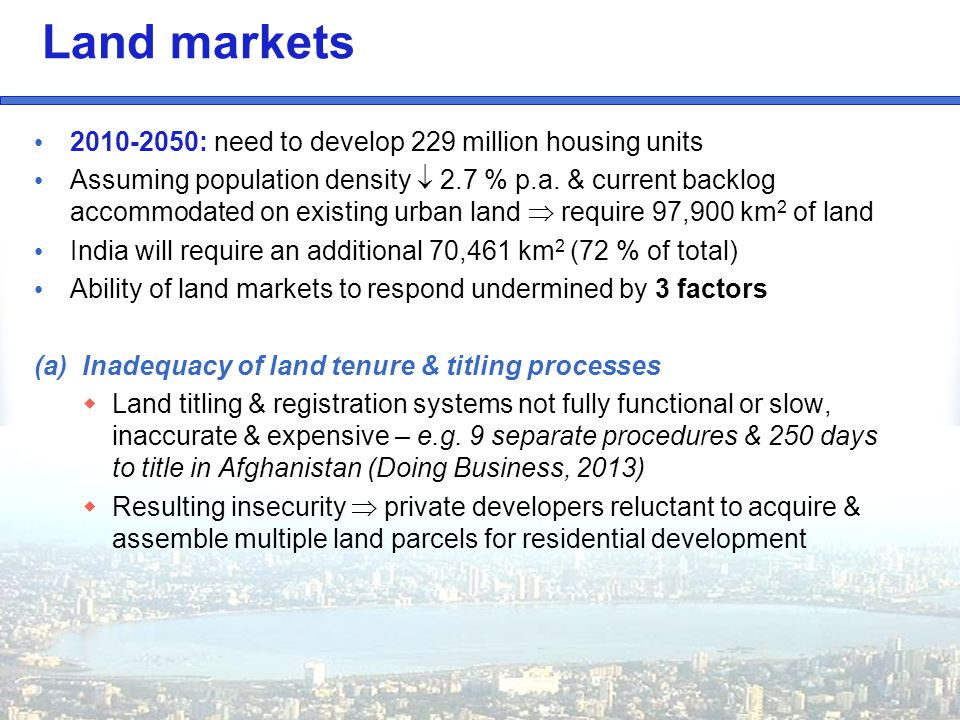 Land markets 2010-2050: need to develop 229 million housing units Assuming population density  2.7 % p.a.