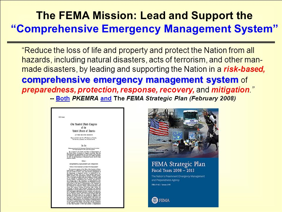 "comprehensive emergency management system ""Reduce the loss of life and property and protect the Nation from all hazards, including natural disasters,"