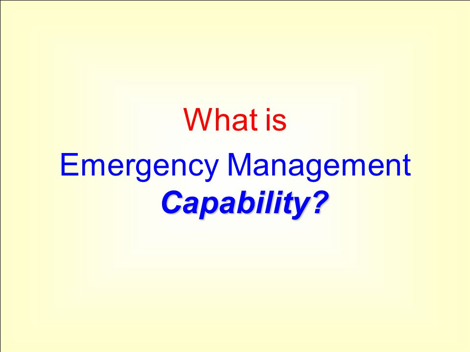 Summary: purpose of emergency management Manage Emergencies The purpose of emergency management is to Manage Emergencies with Emergency Management Capability Comprehensive Emergency Management System developed systematically through the Comprehensive Emergency Management System