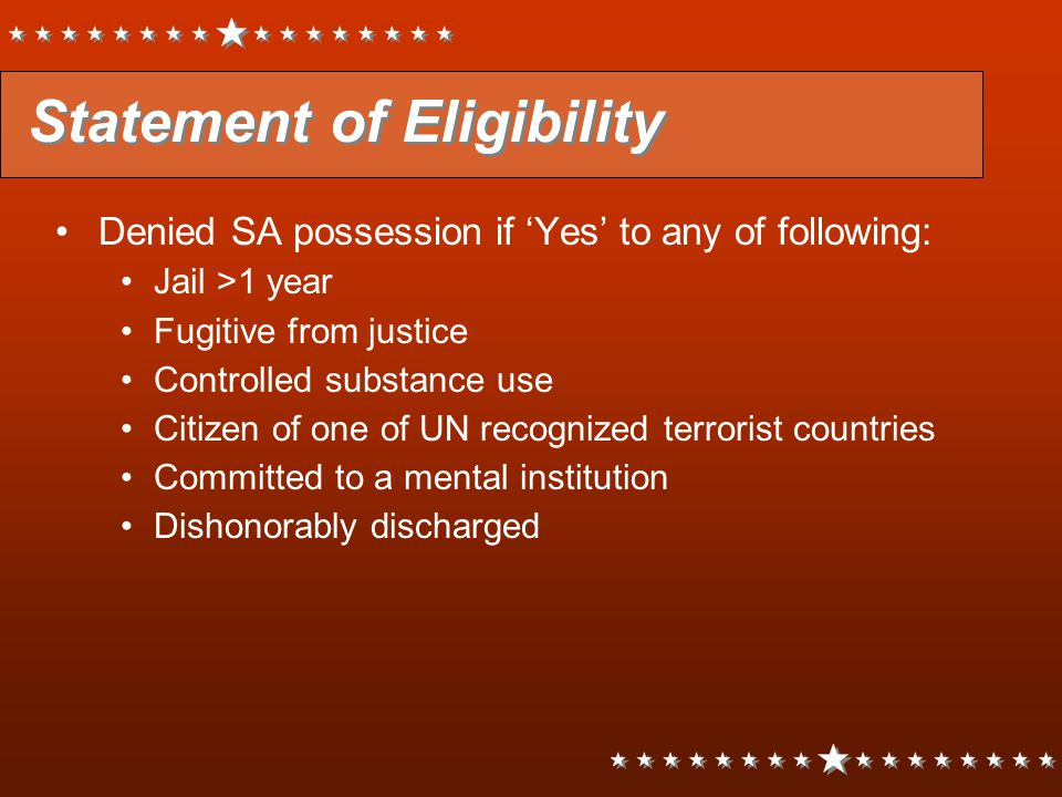 Statement of Eligibility Denied SA possession if 'Yes' to any of following: Jail >1 year Fugitive from justice Controlled substance use Citizen of one