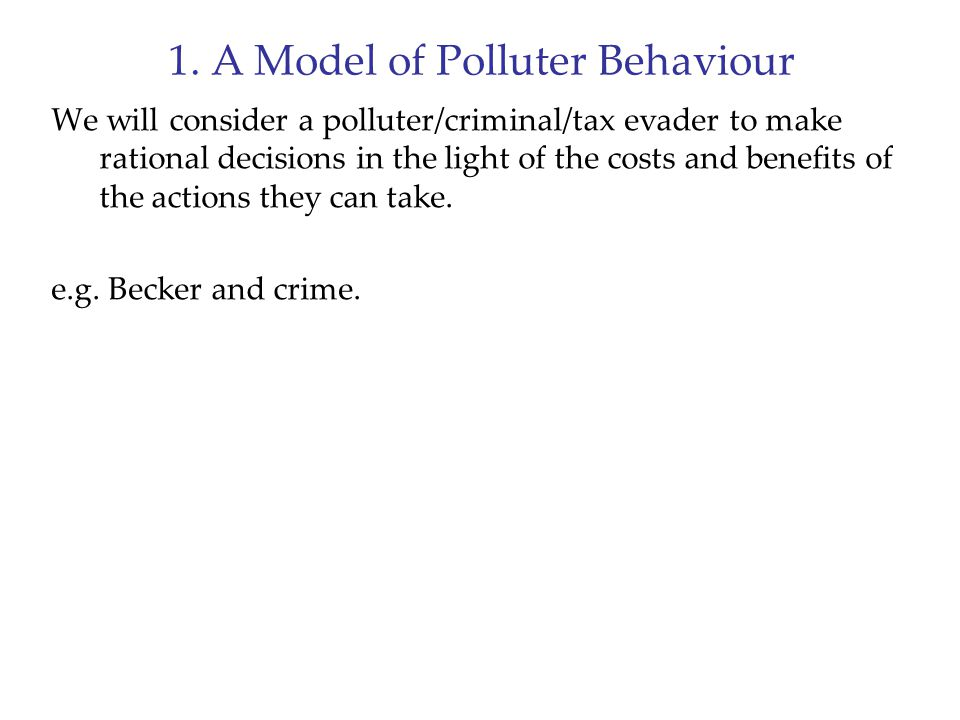 1.A Model of Polluter Behaviour Some Modelling Issues: Is violation (a) a discrete choice.